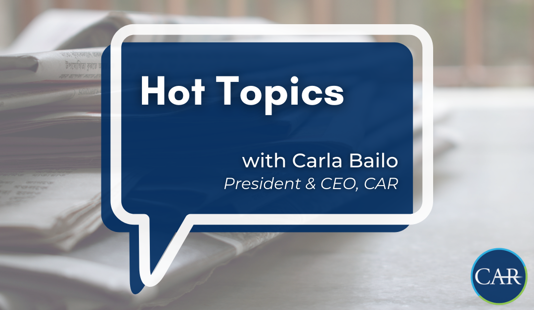 Hot Topics with CAR's President and CEO, Carla Bailo (9/24/2021)